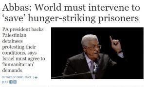 http://www.timesofisrael.com/abbas-world-must-intervene-to-save-hunger-striking-prisoners/