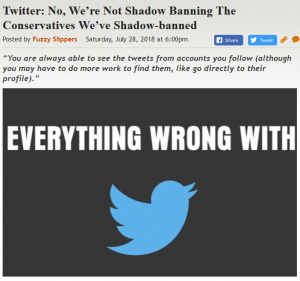 https://legalinsurrection.com/2018/07/twitter-no-were-not-shadow-banning-the-conservatives-weve-shadow-banned/