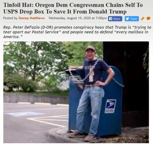 https://legalinsurrection.com/2020/08/tinfoil-hat-oregon-dem-congressman-chains-self-to-usps-drop-box-to-save-it-from-donald-trump/